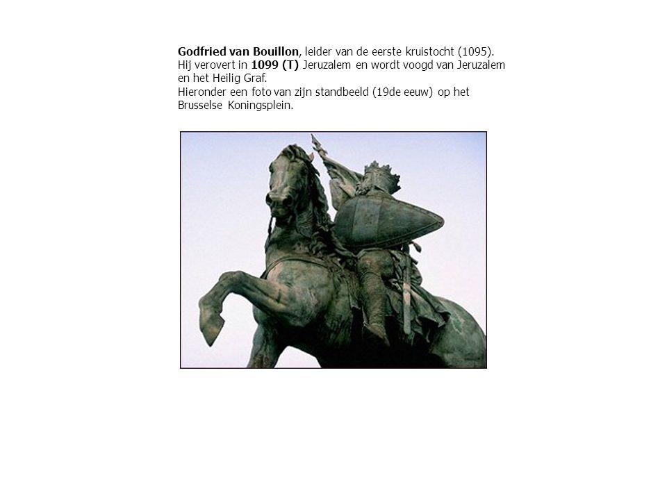 Godfried van Bouillon, leider van de eerste kruistocht (1095).