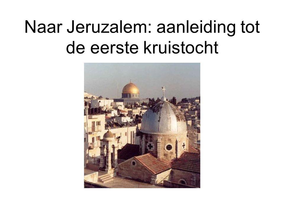 Naar Jeruzalem: aanleiding tot de eerste kruistocht