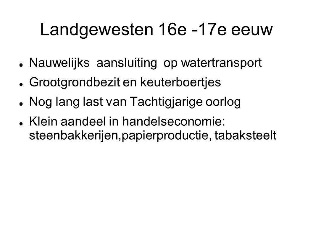 Zeegewesten en Friesland en Groningen 18e eeuw Crisis tot rond 1740 door lage voedselprijzen, daarna verbetering door stijging Tegenslag: paalworm 1730, veepestepidemieën Herstelfactoren: Opkomende handel met Duitse gebieden Andere producten, bv.