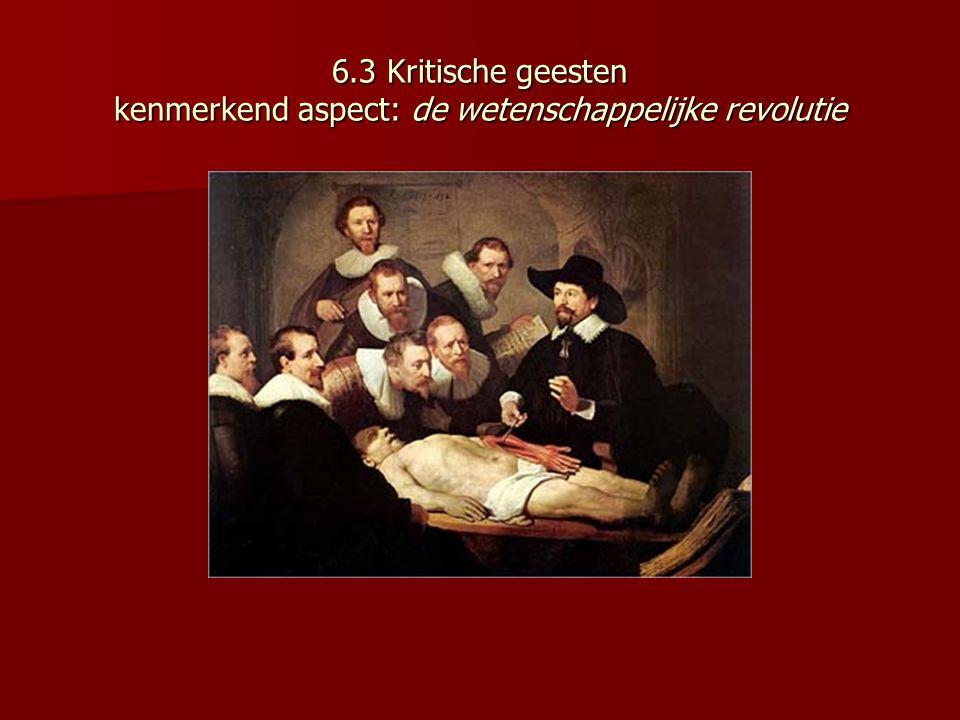 6.3 Kritische geesten kenmerkend aspect: de wetenschappelijke revolutie