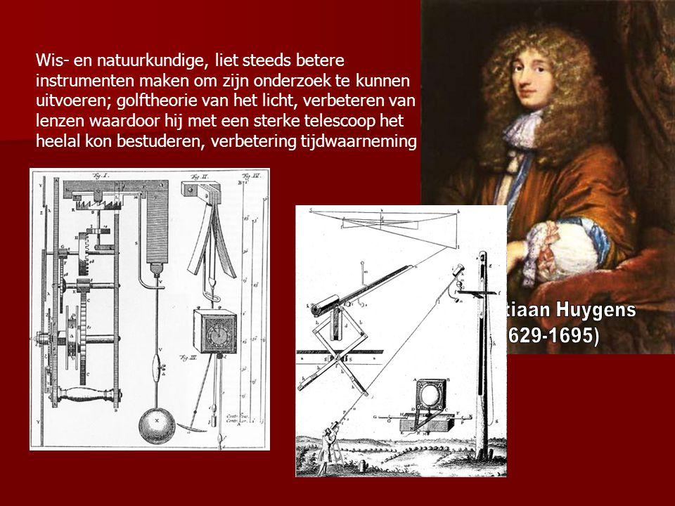 Wis- en natuurkundige, liet steeds betere instrumenten maken om zijn onderzoek te kunnen uitvoeren; golftheorie van het licht, verbeteren van lenzen w
