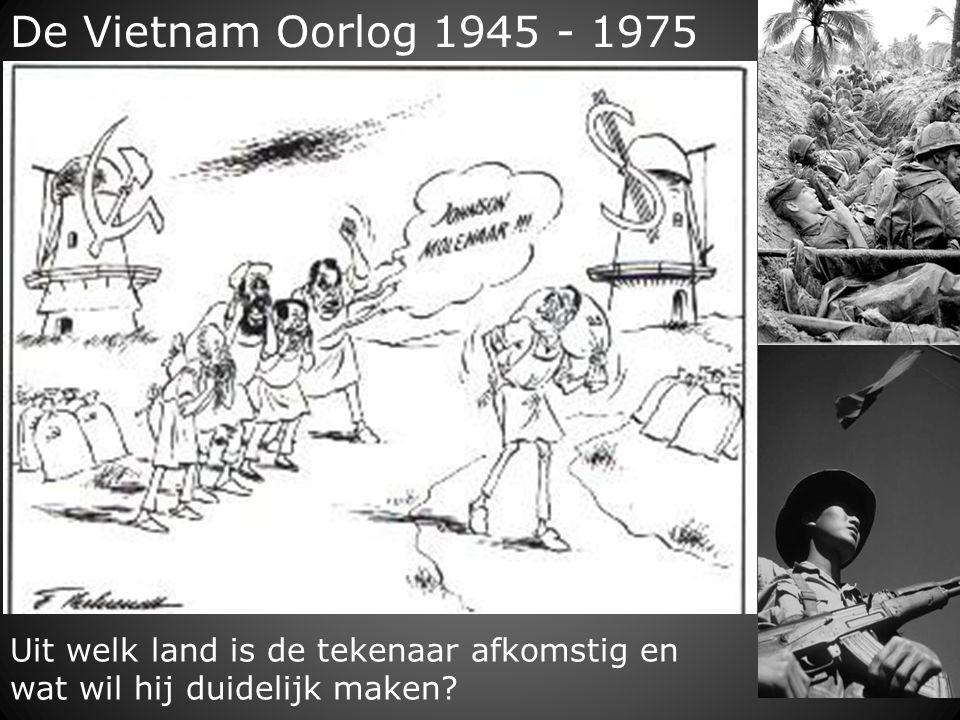 De Vietnam Oorlog 1945 - 1975 Uit welk land is de tekenaar afkomstig en wat wil hij duidelijk maken?