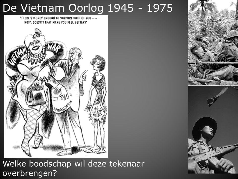 De Vietnam Oorlog 1945 - 1975 Welke boodschap wil deze tekenaar overbrengen?
