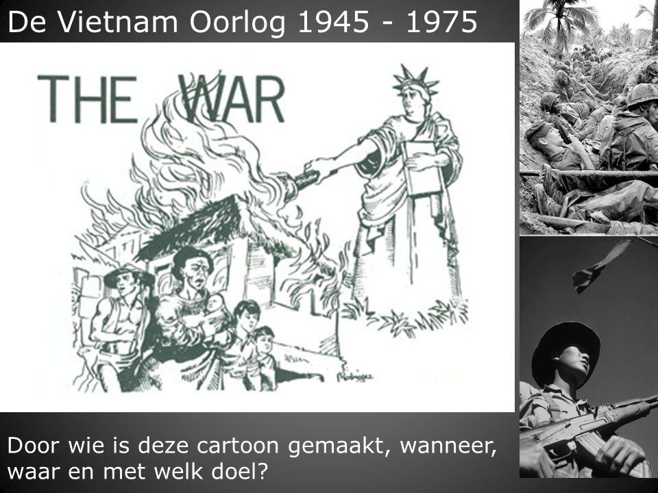 De Vietnam Oorlog 1945 - 1975 Door wie is deze cartoon gemaakt, wanneer, waar en met welk doel?