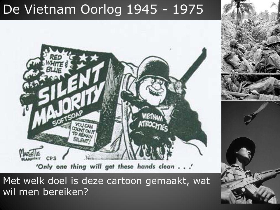 De Vietnam Oorlog 1945 - 1975 Met welk doel is deze cartoon gemaakt, wat wil men bereiken?