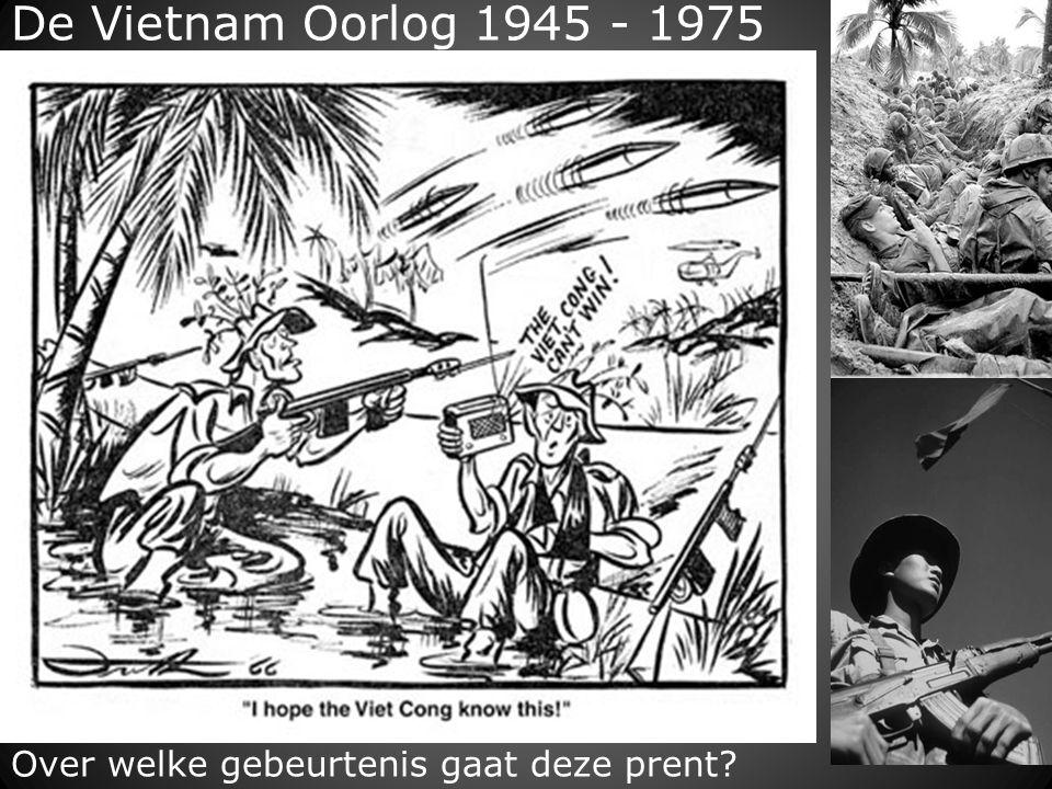De Vietnam Oorlog 1945 - 1975 Over welke gebeurtenis gaat deze prent?