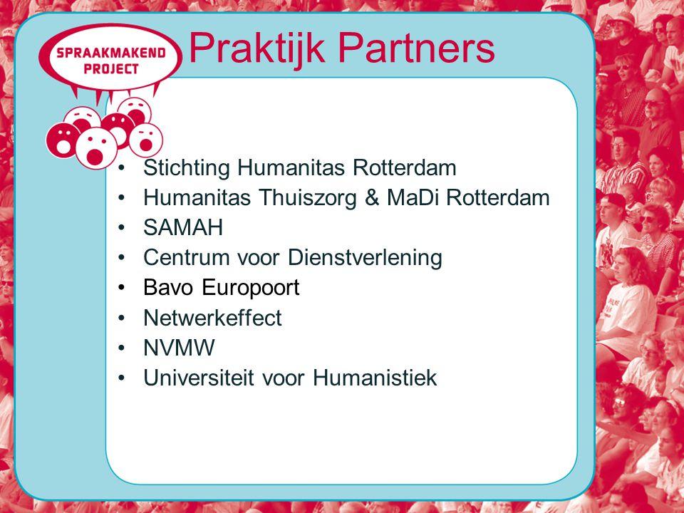 Praktijk Partners Stichting Humanitas Rotterdam Humanitas Thuiszorg & MaDi Rotterdam SAMAH Centrum voor Dienstverlening Bavo Europoort Netwerkeffect NVMW Universiteit voor Humanistiek
