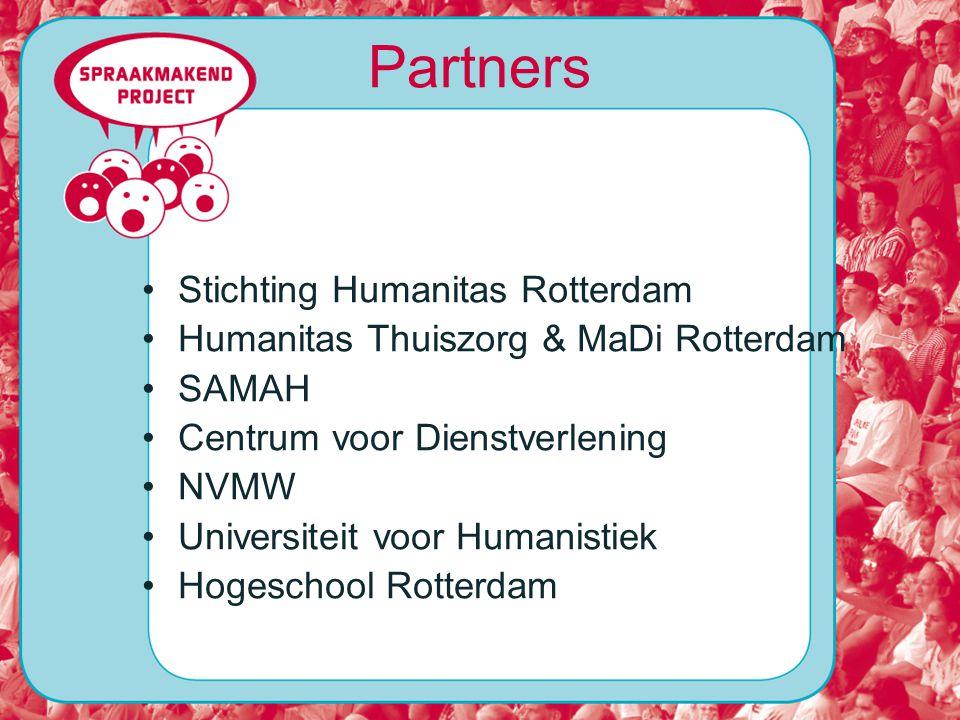 Partners Stichting Humanitas Rotterdam Humanitas Thuiszorg & MaDi Rotterdam SAMAH Centrum voor Dienstverlening NVMW Universiteit voor Humanistiek Hogeschool Rotterdam