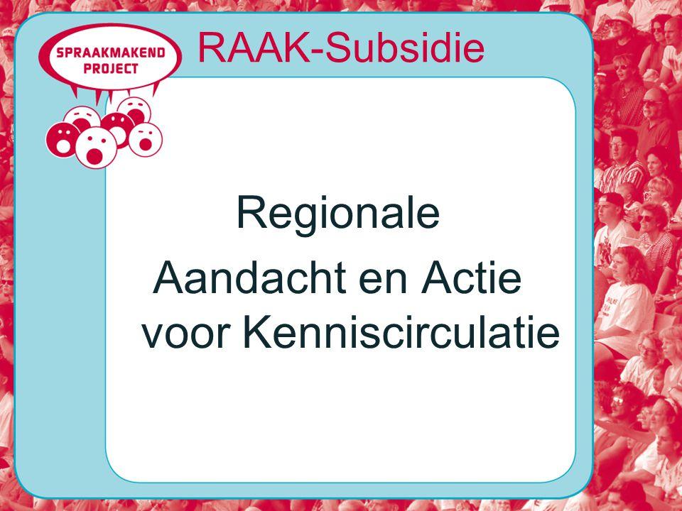RAAK-Subsidie Regionale Aandacht en Actie voor Kenniscirculatie