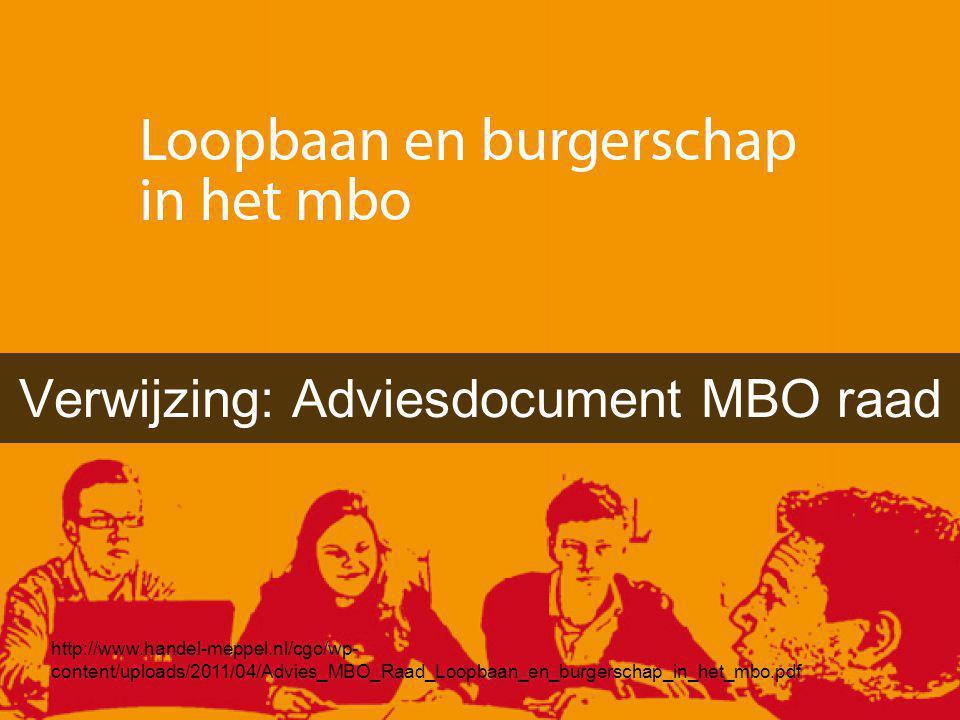 http://www.handel-meppel.nl/cgo/wp- content/uploads/2011/04/Advies_MBO_Raad_Loopbaan_en_burgerschap_in_het_mbo.pdf Verwijzing: Adviesdocument MBO raad