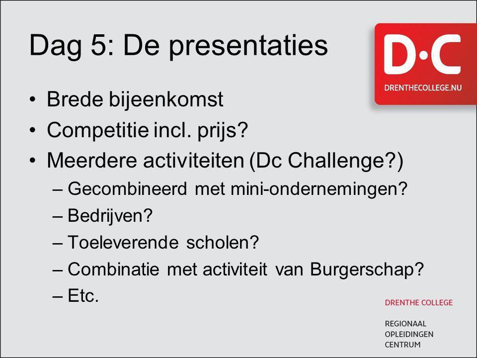 Dag 5: De presentaties Brede bijeenkomst Competitie incl.