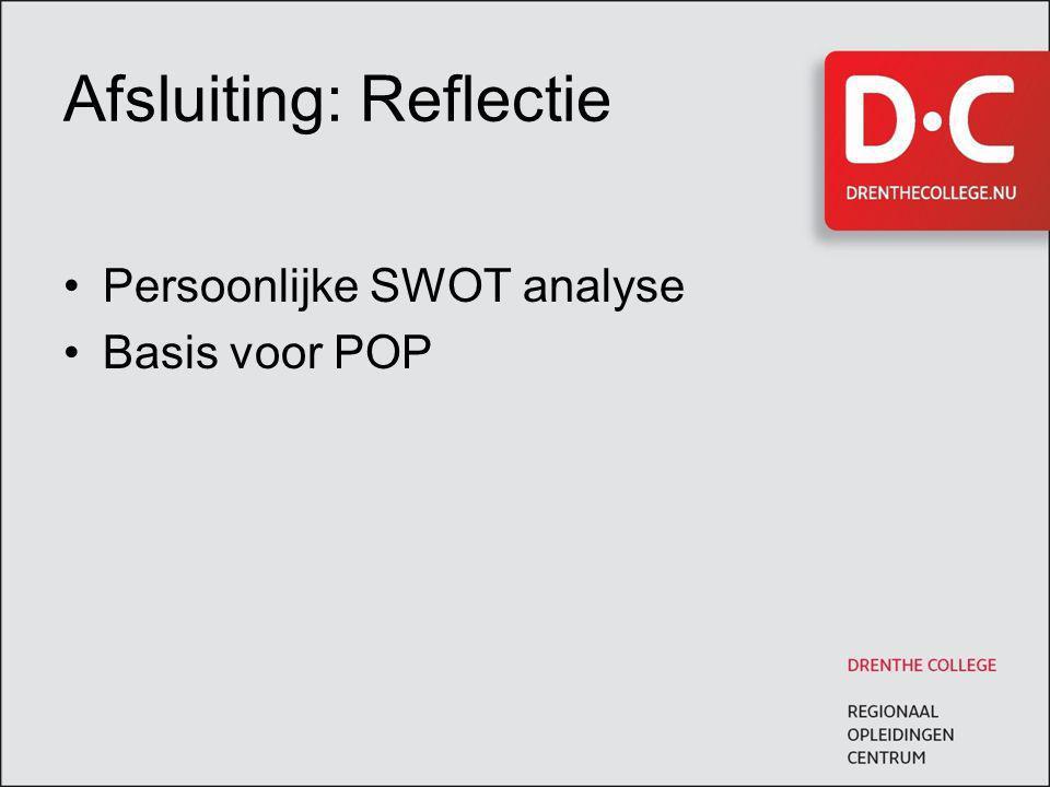 Afsluiting: Reflectie Persoonlijke SWOT analyse Basis voor POP