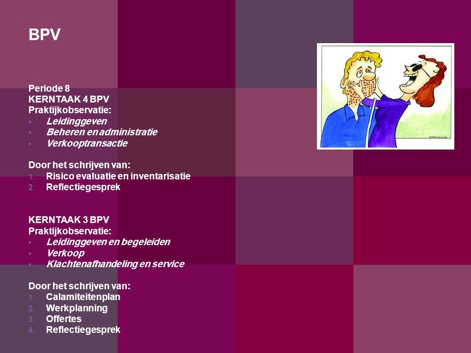 BPV Periode 8 KERNTAAK 4 BPV Praktijkobservatie: Leidinggeven Beheren en administratie Verkooptransactie Door het schrijven van: 1.
