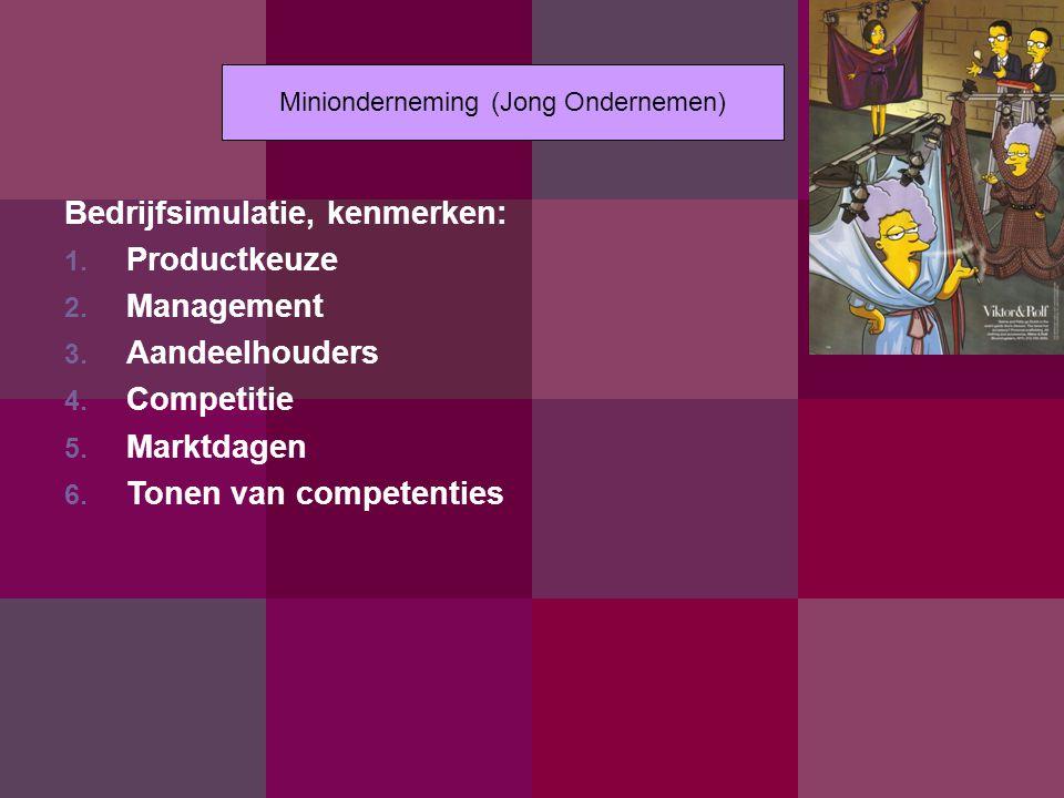 Bedrijfsimulatie, kenmerken: 1.Productkeuze 2. Management 3.