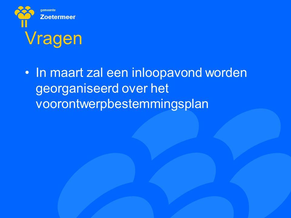 gemeente Zoetermeer Vragen In maart zal een inloopavond worden georganiseerd over het voorontwerpbestemmingsplan