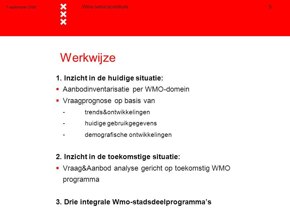 7 september 2006 Wmo servicecentrum 5 Werkwijze 1.