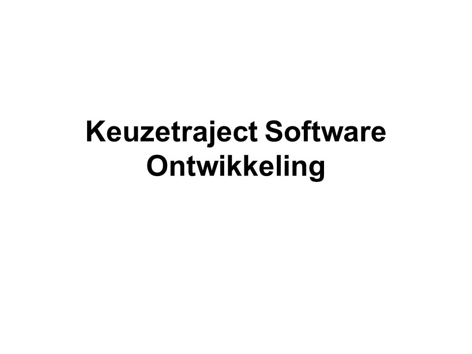 Keuzetraject Software Ontwikkeling
