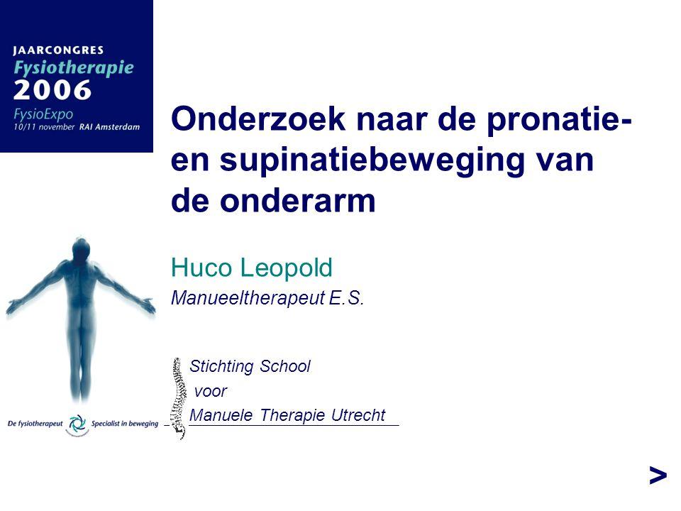 Fysiotherapie werkt > Onderzoek naar de pronatie- en supinatiebeweging van de onderarm Huco Leopold Manueeltherapeut E.S. Stichting School voor Manuel