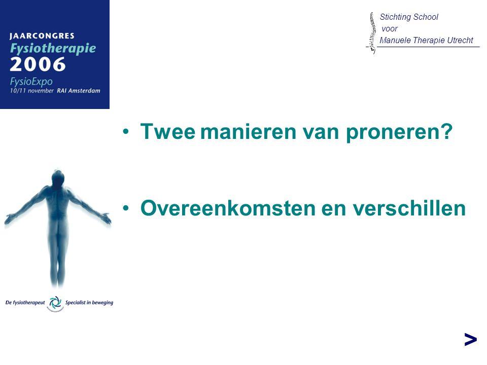 > Twee manieren van proneren? Stichting School voor Manuele Therapie Utrecht Overeenkomsten en verschillen