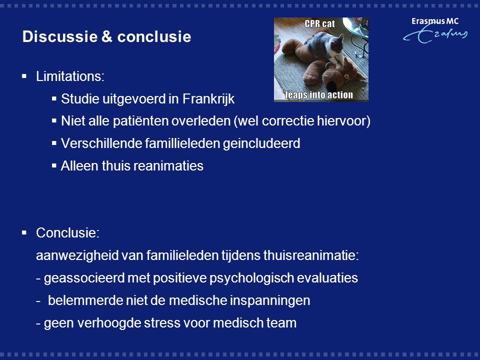Discussie & conclusie  Limitations:  Studie uitgevoerd in Frankrijk  Niet alle patiënten overleden (wel correctie hiervoor)  Verschillende familli