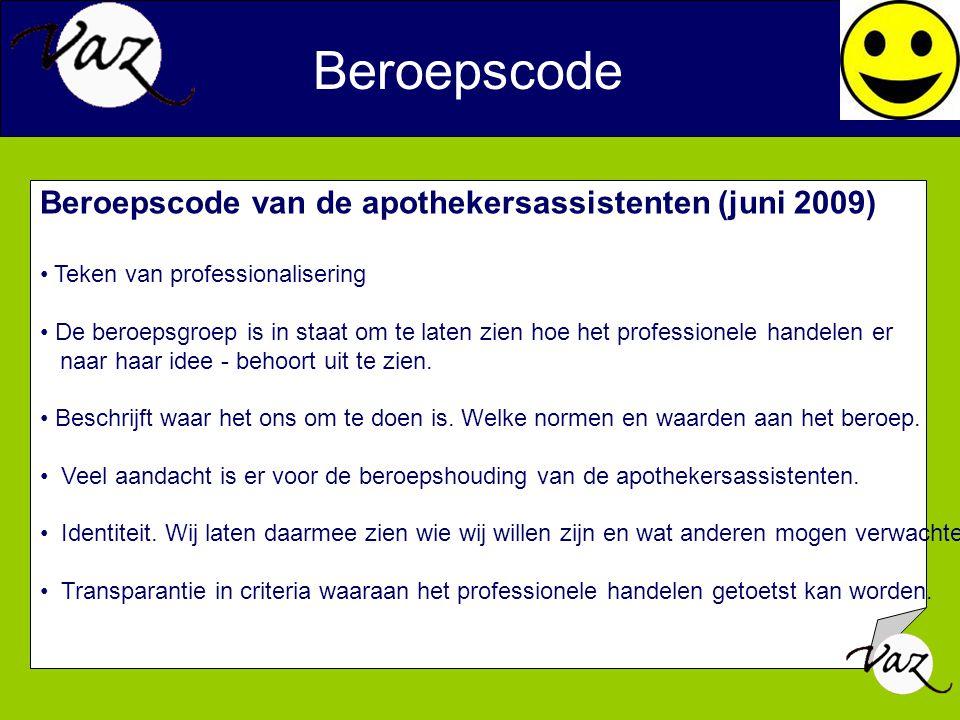 Beroepscode van de apothekersassistenten (juni 2009) Teken van professionalisering De beroepsgroep is in staat om te laten zien hoe het professionele