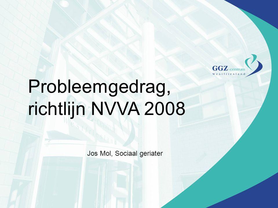 Probleemgedrag, richtlijn NVVA 2008 Jos Mol, Sociaal geriater