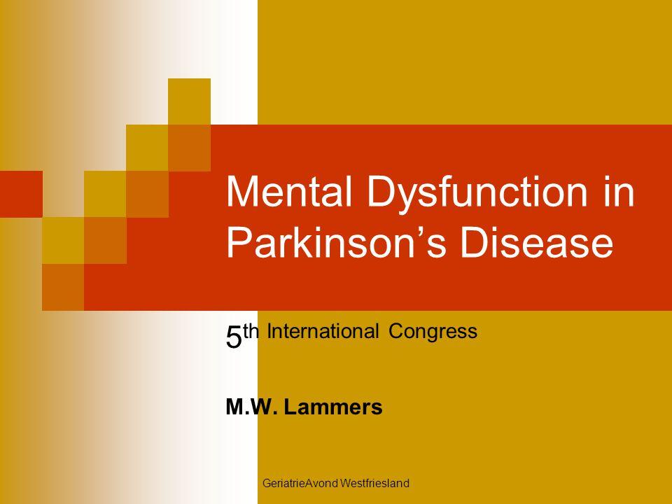 GeriatrieAvond Westfriesland Vroege Non-motor symptomen Neuropsychologische symptomen  Vermindering van het werkgeheugen  Stoornis in de uitvoerende functies