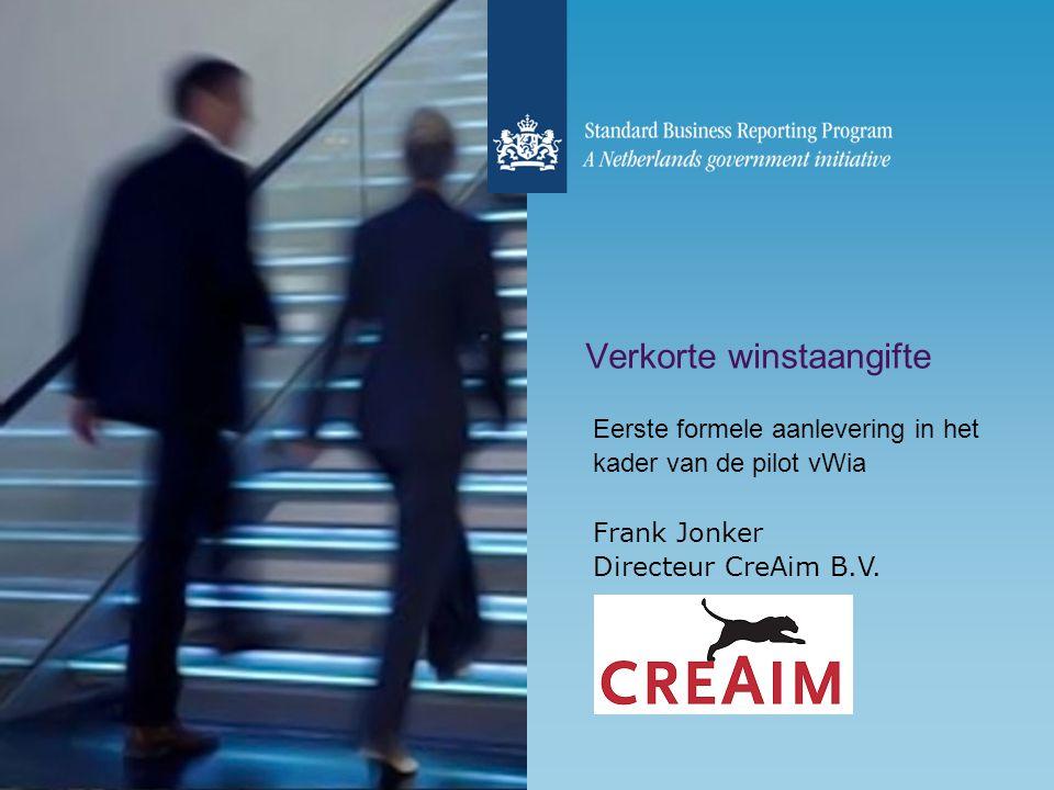 Verkorte winstaangifte Eerste formele aanlevering in het kader van de pilot vWia Frank Jonker Directeur CreAim B.V.