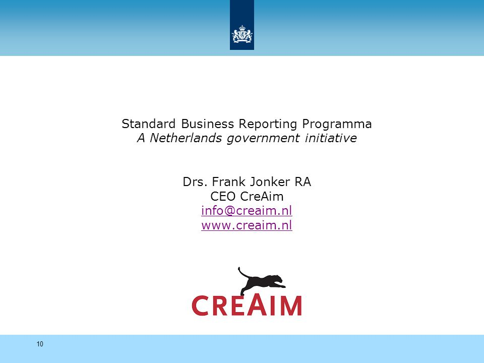10 Standard Business Reporting Programma A Netherlands government initiative Drs.
