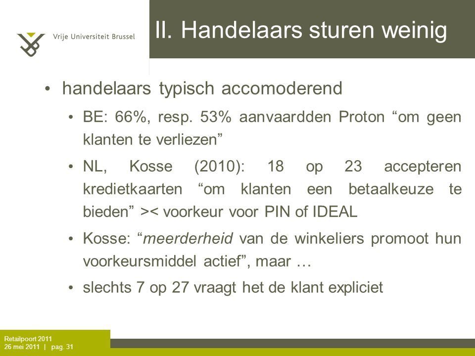Retailpoort 2011 26 mei 2011 | pag. 30 II. Hoe werken 'nudges'.