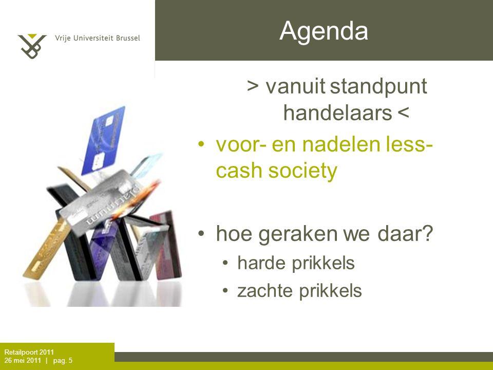 Retailpoort 2011 26 mei 2011 | pag. 4 Aanpak less-cash vs.