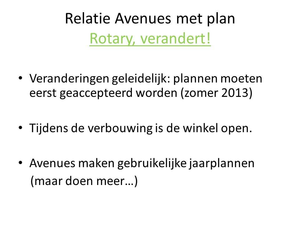 Relatie Avenues met plan Rotary, verandert.