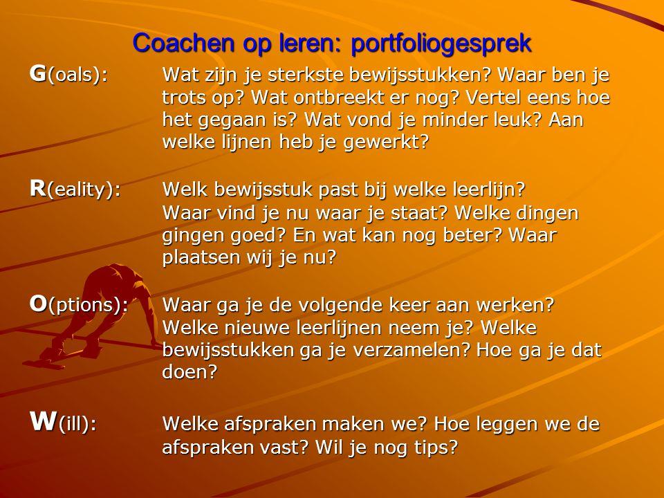 Coachen op leren: portfoliogesprek G (oals): Wat zijn je sterkste bewijsstukken? Waar ben je trots op? Wat ontbreekt er nog? Vertel eens hoe trots op?