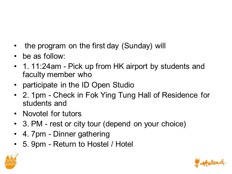 the program on the first day (Sunday) will be as follow: 1.