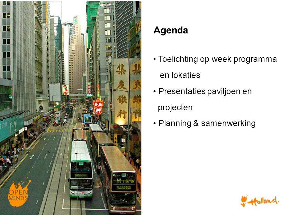 Toelichting op week programma en lokaties Presentaties paviljoen en projecten Planning & samenwerking Agenda