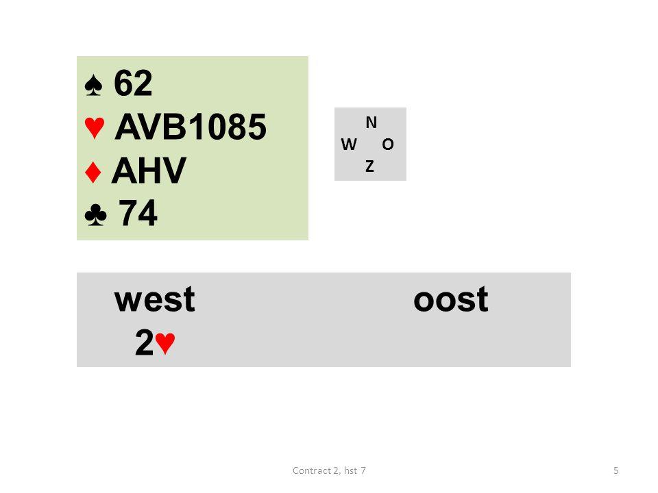 ♠ 6 ♥ AHVB984 ♦ AHV ♣ 74 N W O Z westoost 2♣ 2♦ 2♥ 3♥ 4SA 5♦ 6♥ pas ♠ A942 ♥ 72 ♦ 9754 ♣ HV5 46Contract 2, hst 7