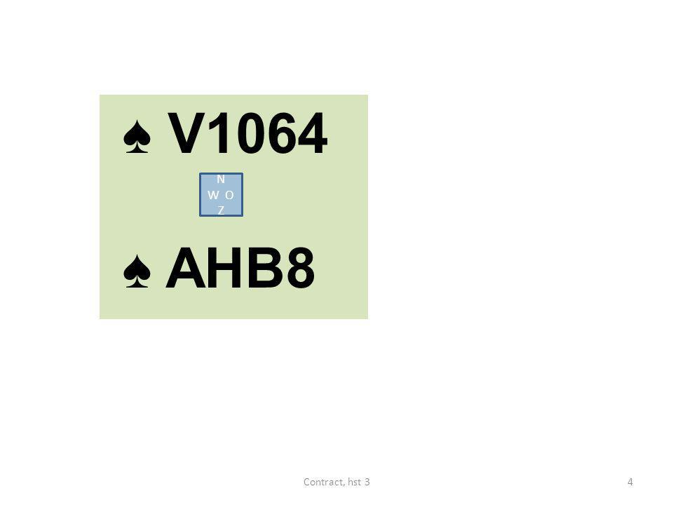 ♠ V1064 ♠ AHB8 N W O Z 4Contract, hst 3