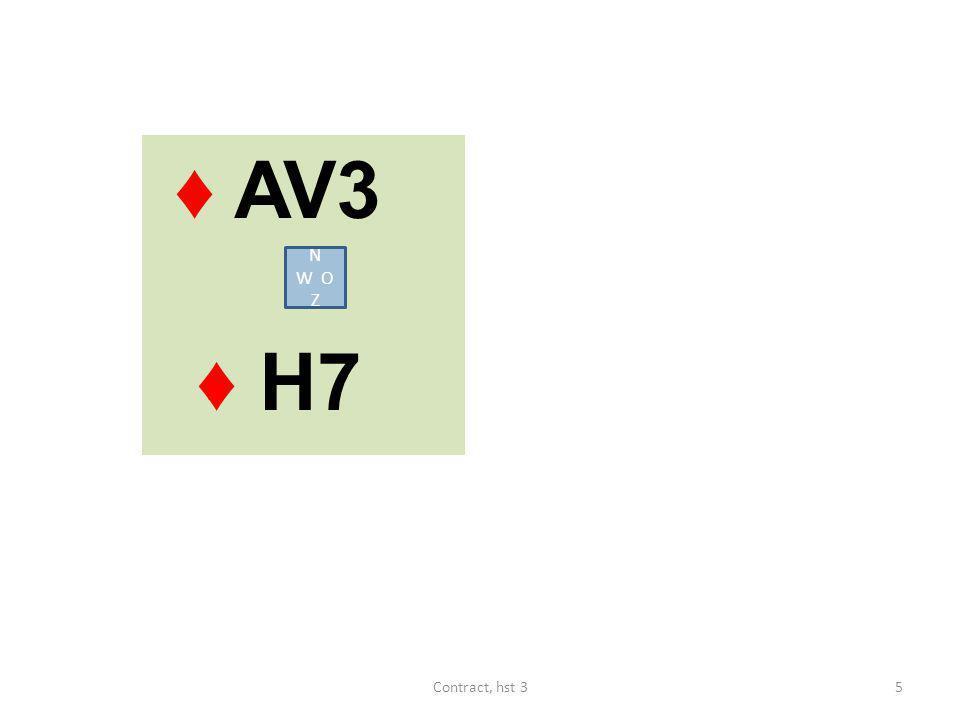 ♦ AV3 ♦ H7 N W O Z 5Contract, hst 3
