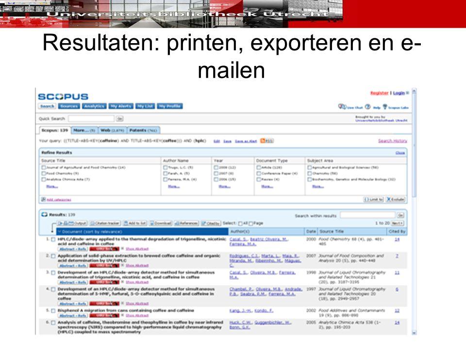 Resultaten: printen, exporteren en e- mailen
