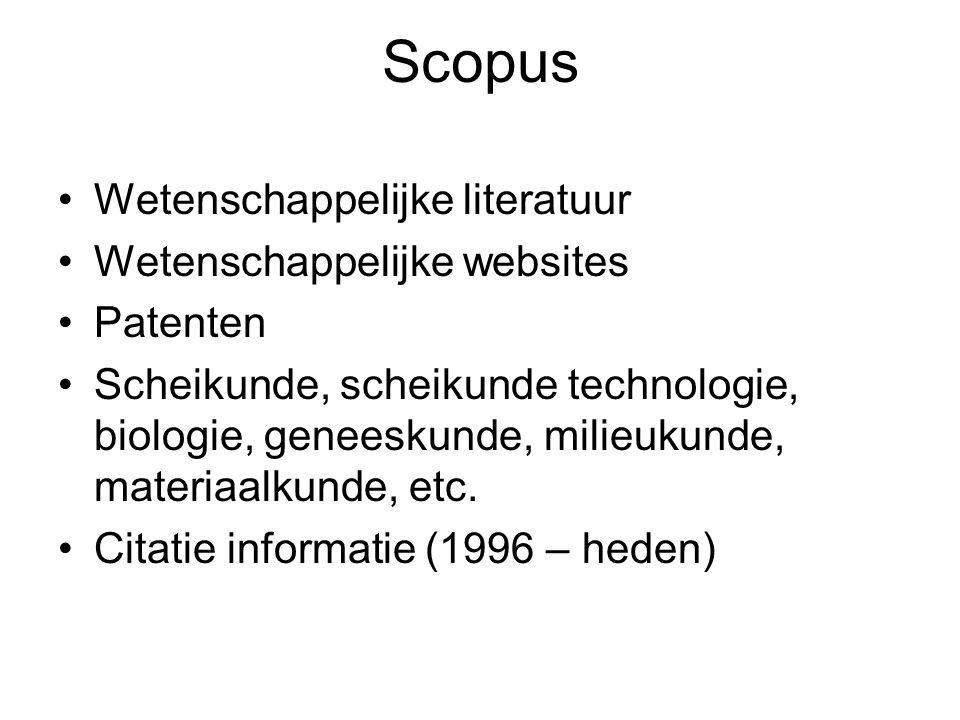Scopus Wetenschappelijke literatuur Wetenschappelijke websites Patenten Scheikunde, scheikunde technologie, biologie, geneeskunde, milieukunde, materi