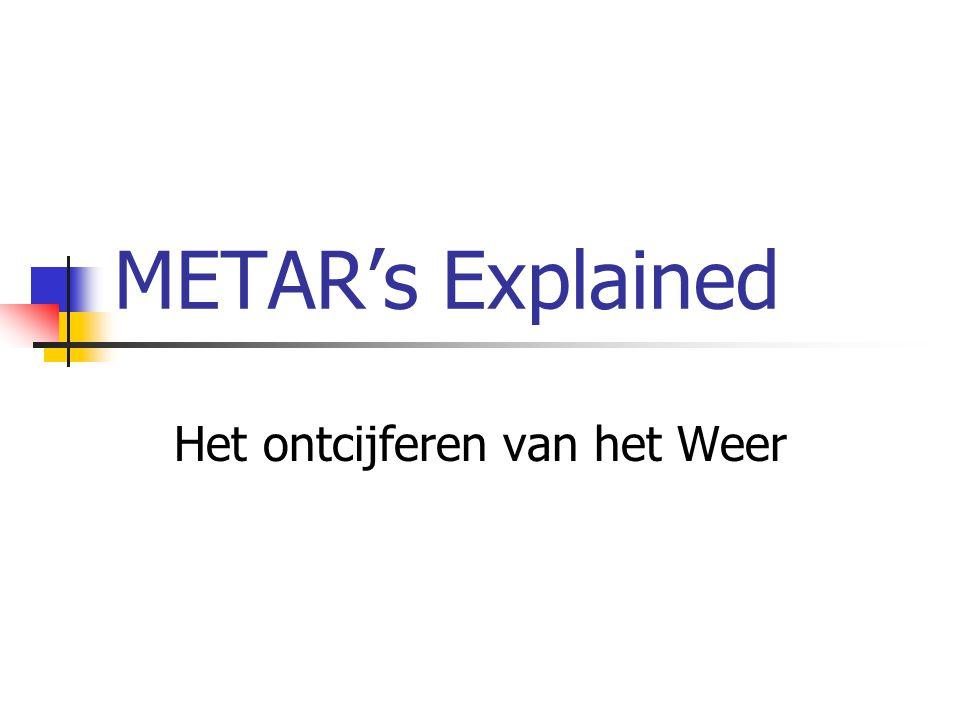 METAR's Explained Het ontcijferen van het Weer