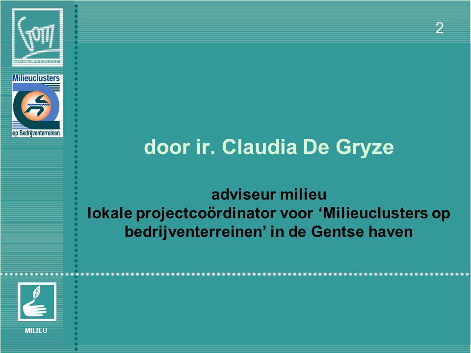 VMC Werkgroepvergadering 'Bedrijvenclusters en Mobiliteit' – Brussel 30/06/2005 2 MILIEU door ir.