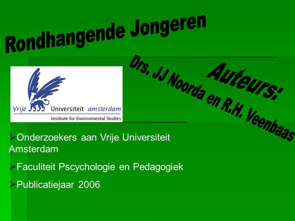  Onderzoekers aan Vrije Universiteit Amsterdam  Faculiteit Pscychologie en Pedagogiek  Publicatiejaar 2006