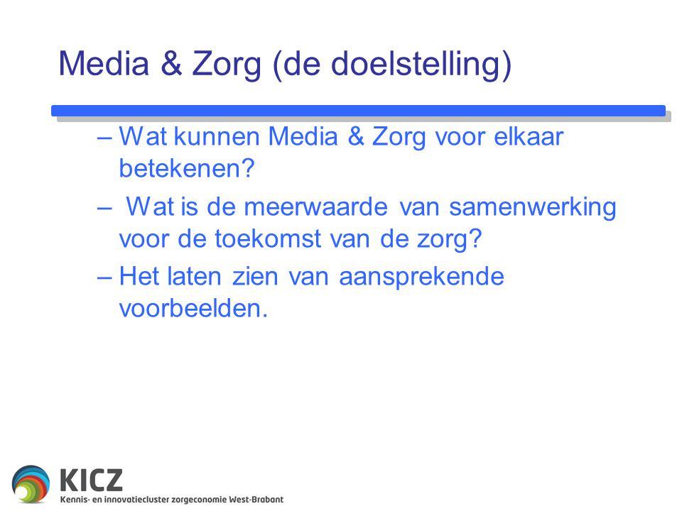 Media & Zorg (de doelstelling) Makel en schakelrol KICZ Communicatie Kennisdeling Sturing op innovatie –Wat kunnen Media & Zorg voor elkaar betekenen?