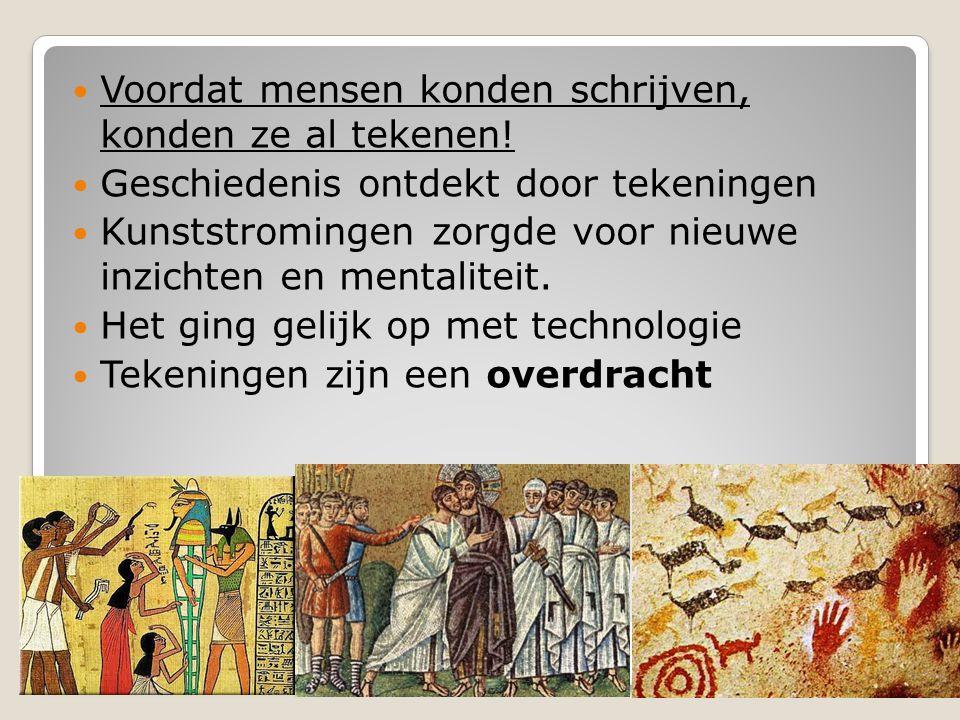 Tekenen zorgt voor: Het zorgt voor creativiteit Het zorgt voor vernieuwing Het is een overdracht In de hele geschiedenis belangrijk.