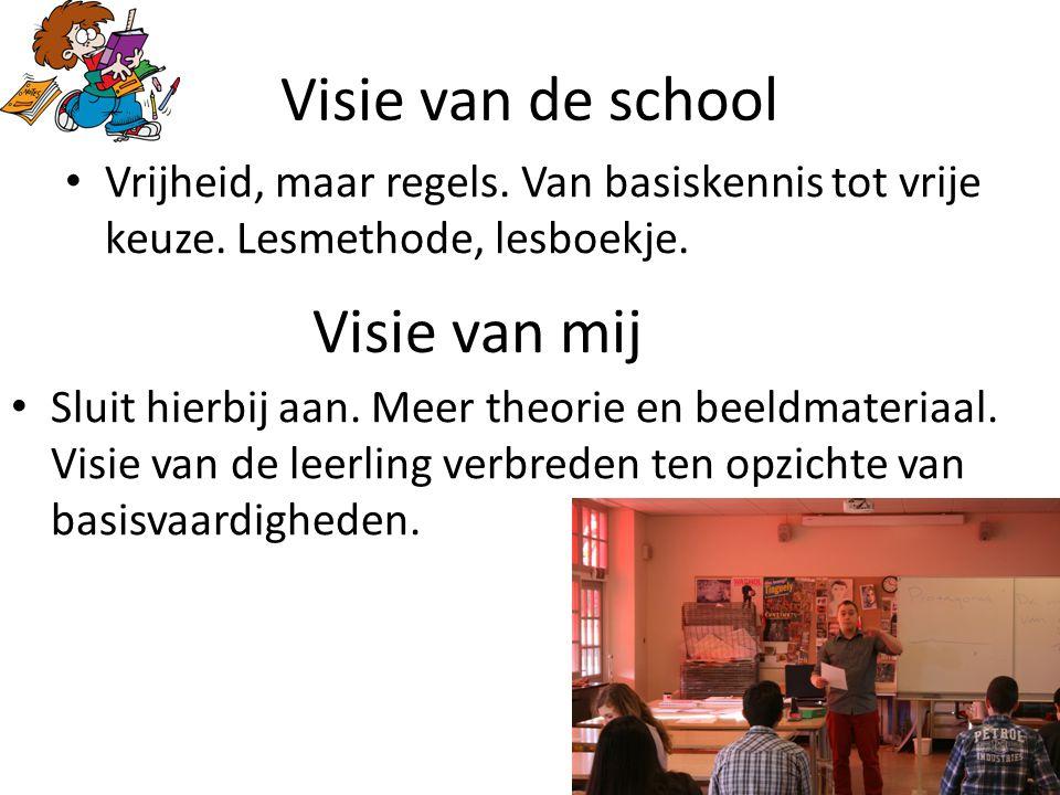Visie van de school Vrijheid, maar regels. Van basiskennis tot vrije keuze.