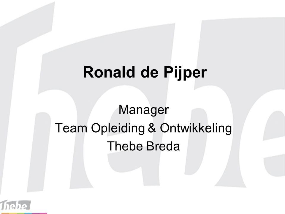 Ronald de Pijper Manager Team Opleiding & Ontwikkeling Thebe Breda