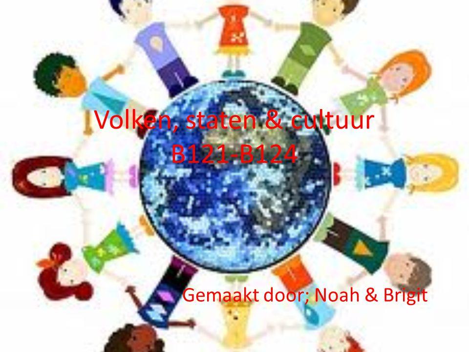 Volken, staten & cultuur B121-B124 Gemaakt door; Noah & Brigit
