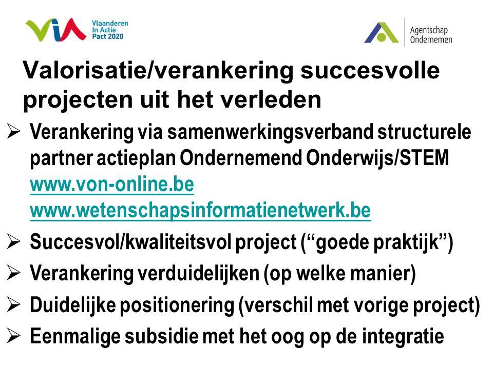 Valorisatie/verankering succesvolle projecten uit het verleden  Verankering via samenwerkingsverband structurele partner actieplan Ondernemend Onderw