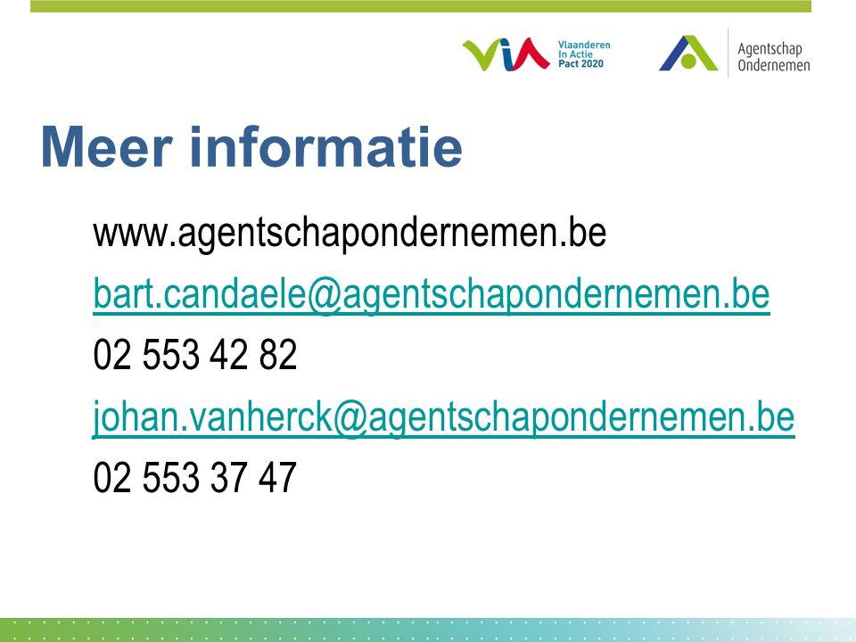 Meer informatie www.agentschapondernemen.be bart.candaele@agentschapondernemen.be 02 553 42 82 johan.vanherck@agentschapondernemen.be 02 553 37 47